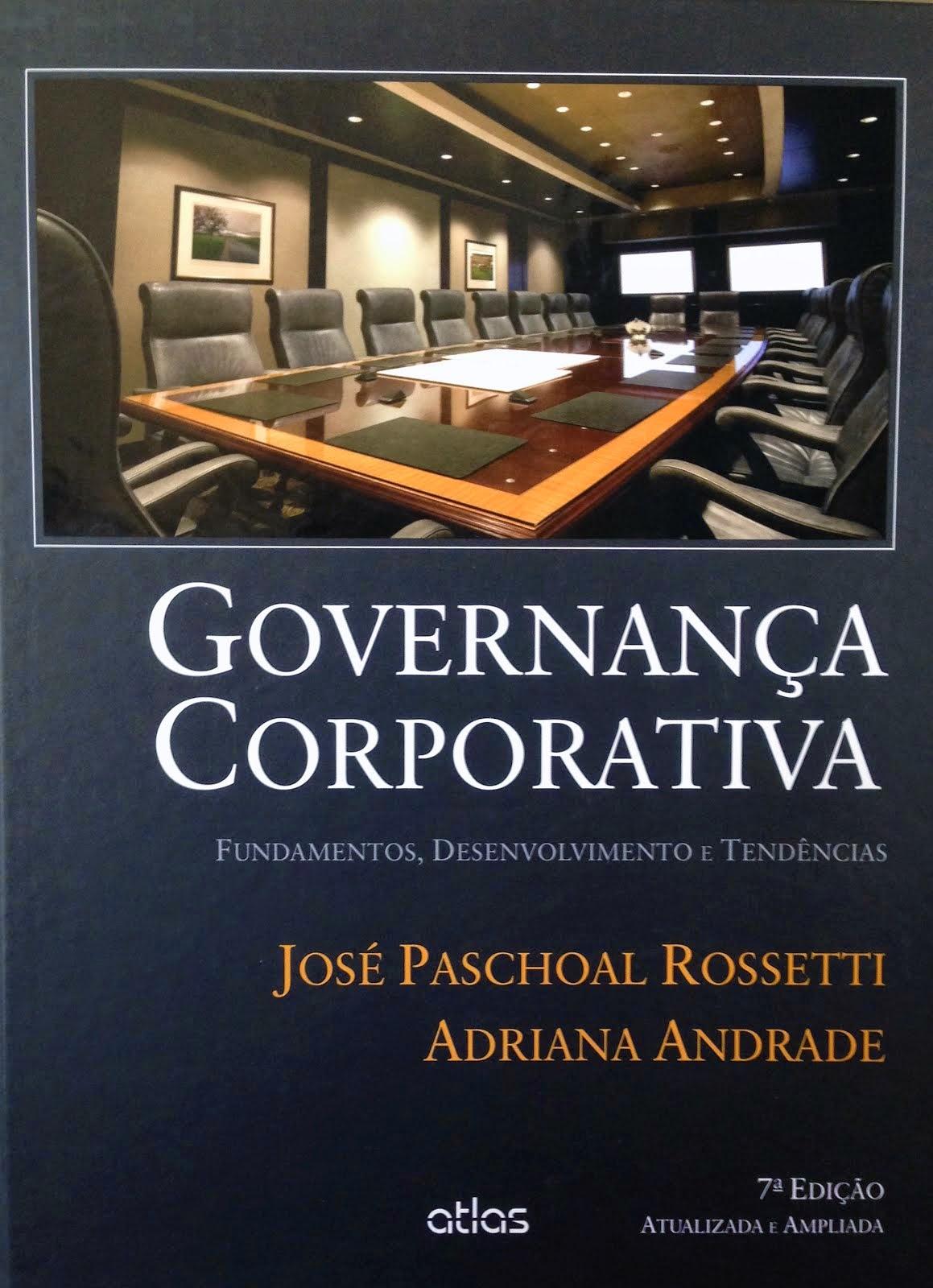 Governança Corporativa: Fundamentos, Desenvolvimento e Tendências