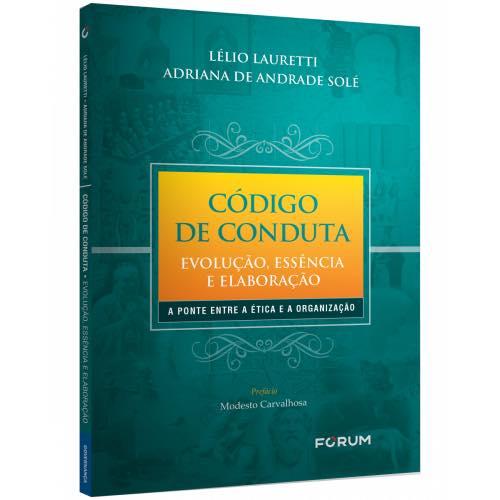 Sobre o livro: Código de Conduta: Evolução, Essência e Elaboração- A visão dos autores