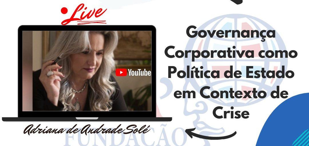 """Webinar """"Governança corporativa como política de Estado em contexto de Crise"""""""